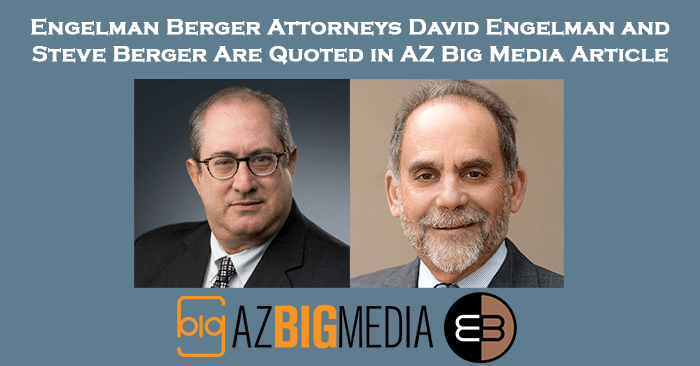 Attorneys at Engelman Berger Quoted in Article