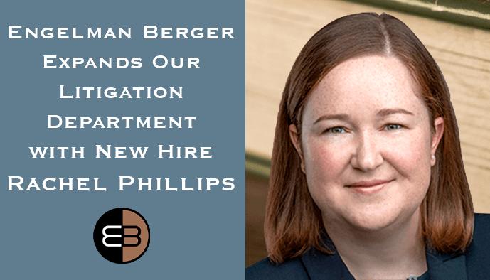 Rachel Phillips Litigation Department Engelman Berger